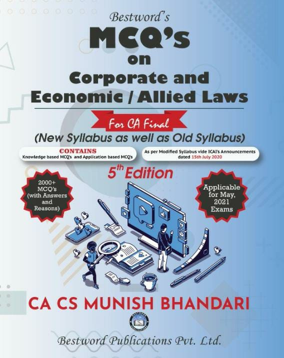 bestword's-mcqs-on-corporate-and-allied-laws-and-economic-laws---by-ca-cs-munish-bhandari---5th-edition---for-ca-(final)-may-2021-exams-(new-syllabus-as-well-as-old-syllabus)